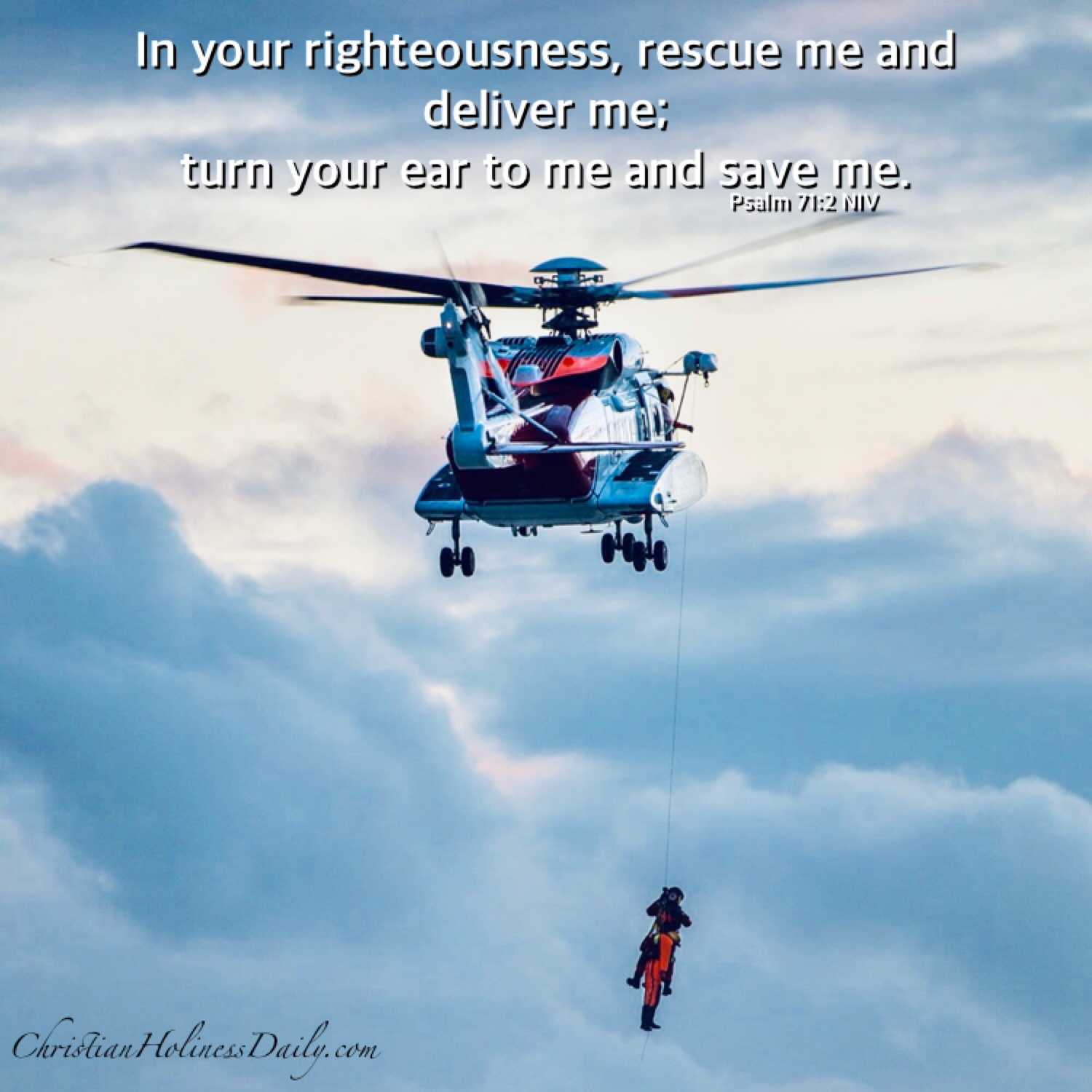 In your righteousness rescue me.