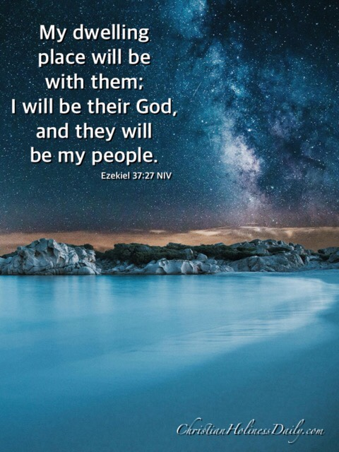 My dwelling place will be with them; I will be their God, and they will be my people.